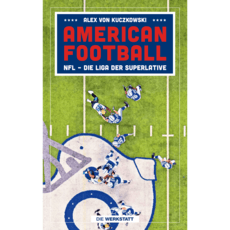 AMERICAN FOOTBALL NFL - Die Liga der Superlative