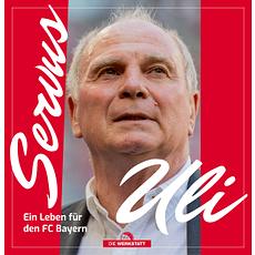 Servus Uli Ein Leben für den FC Bayern