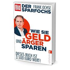 BILD Der Sparfochs - Wie Sie Geld und Ärger sparen - Frank Ochse