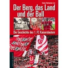1. FC Kaiserslautern Der Berg, das Land und der Ball