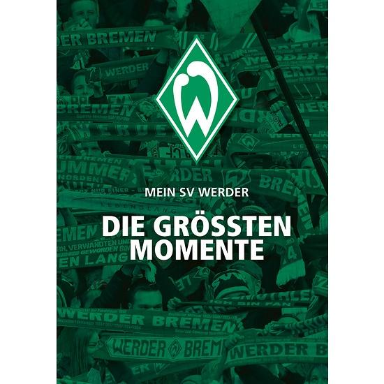 Mein SV Werder - Die größten Momente