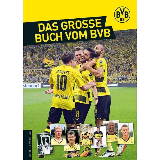 Borussia Dortmund Das große Buch vom BVB