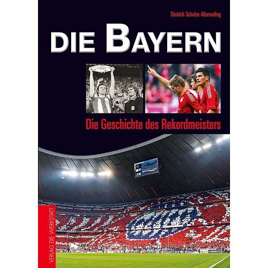 FC Bayern Die Geschichte des Rekordmeisters