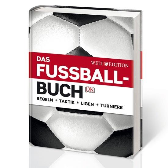 WELT EDITION Das Fussball-Buch Regeln - Taktik - Ligen - Turniere