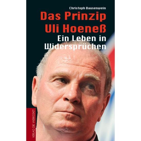 Buch Das Prinzip Uli Hoeneß Ein Leben in Widersprüchen