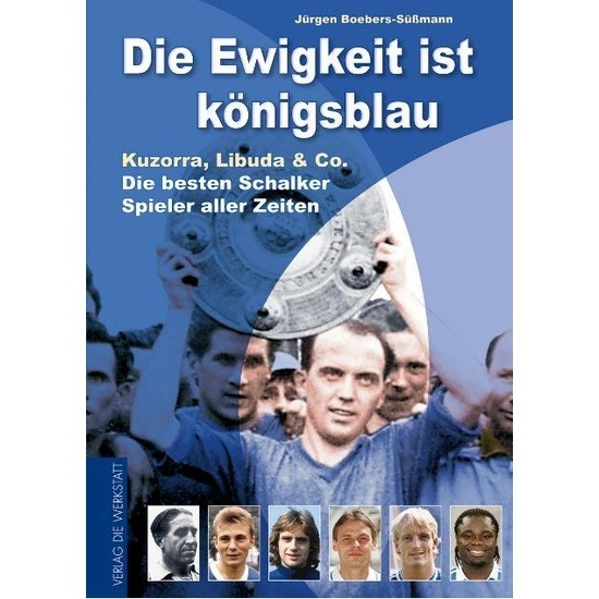 FC Schalke 04 Die Ewigkeit ist königsblau