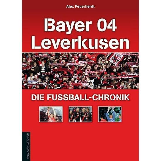 Bayer Leverkusen Die Fußball-Chronik