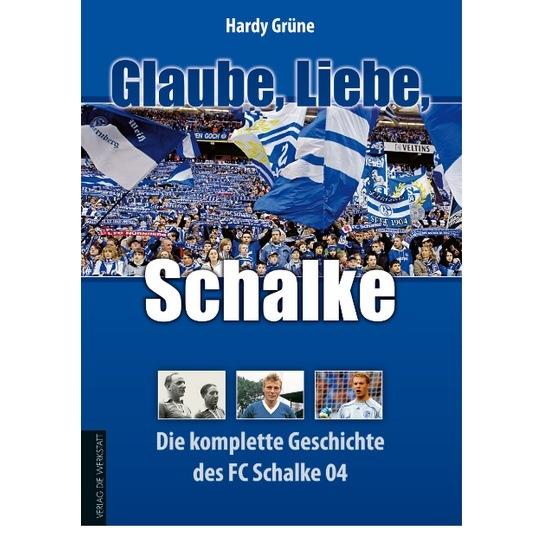 FC Schalke 04 Glaube, Liebe, Schalke