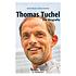 Thomas Tuchel Die Biografie (1)
