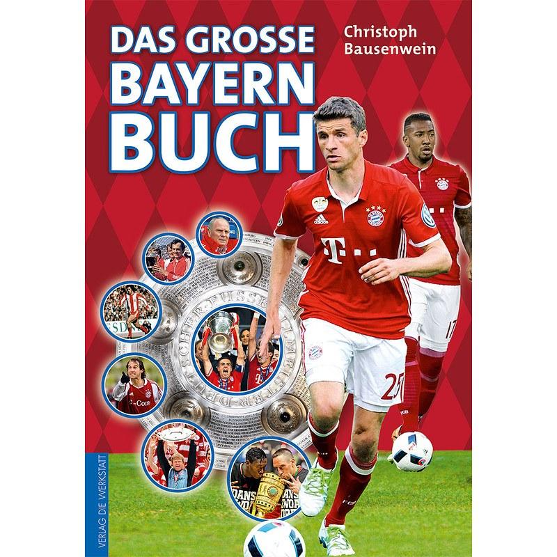 Fc Bayern Das Große Bayern Buch